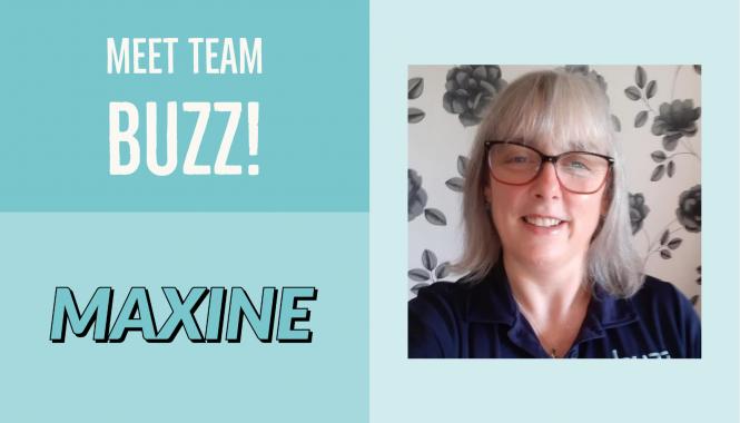 Meet Team buzz Maxine
