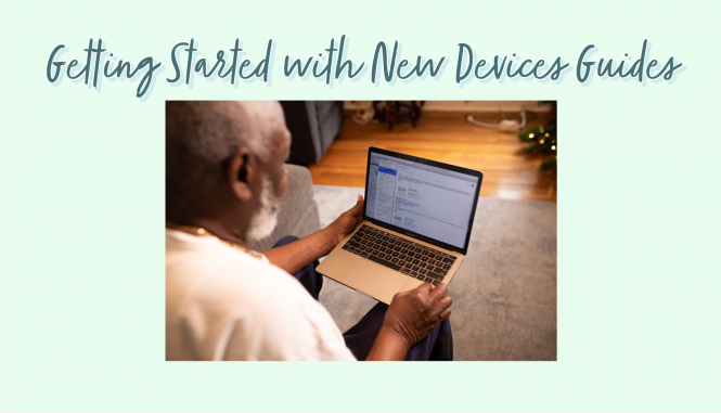 Getting started with new devices guides blog