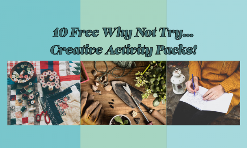 10 Free Why Not Try... Creative Activity Packs!