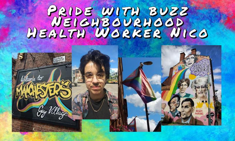 Pride with buzz Neighbourhood Health Worker Nico