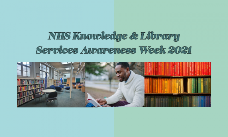 NHS Knowledge & Library Services Awareness Week 2021